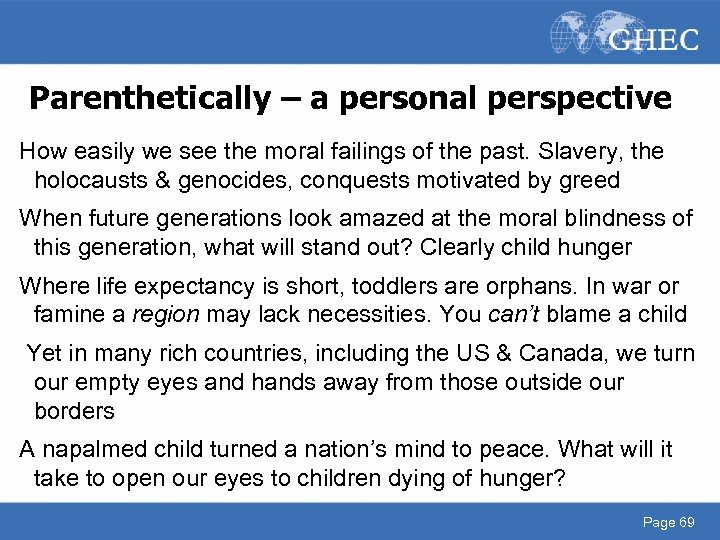 Parenthetically – a personal perspective How easily we see the moral failings of the
