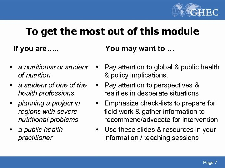 To get the most out of this module If you are…. . • a