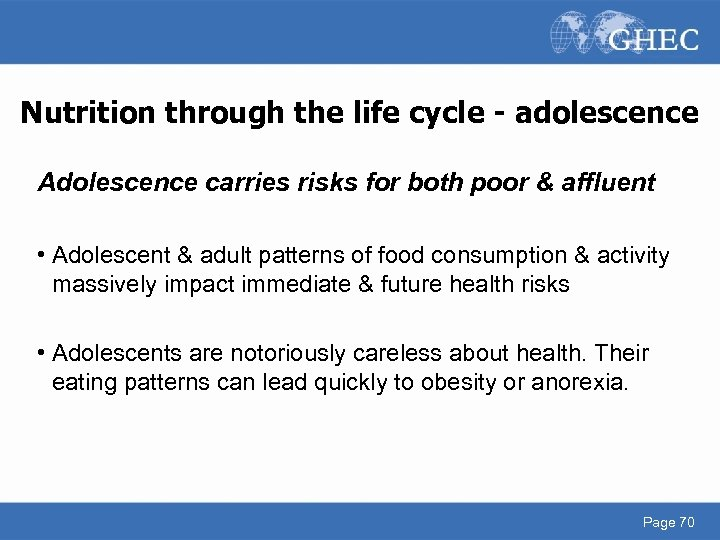 Nutrition through the life cycle - adolescence Adolescence carries risks for both poor &