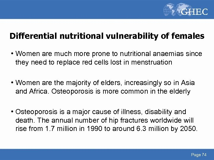 Differential nutritional vulnerability of females • Women are much more prone to nutritional anaemias