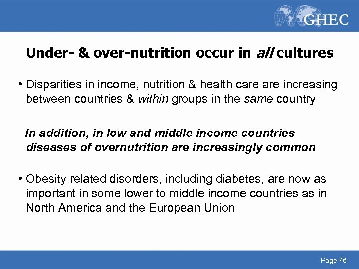 Under- & over-nutrition occur in all cultures • Disparities in income, nutrition & health