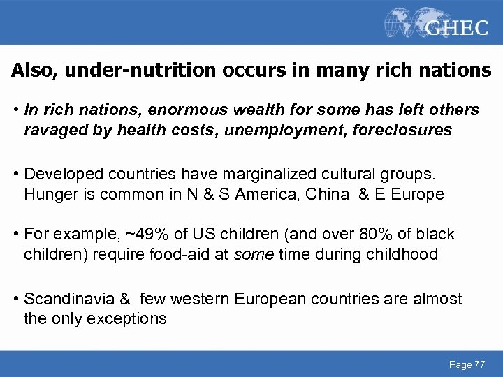 Also, under-nutrition occurs in many rich nations • In rich nations, enormous wealth for