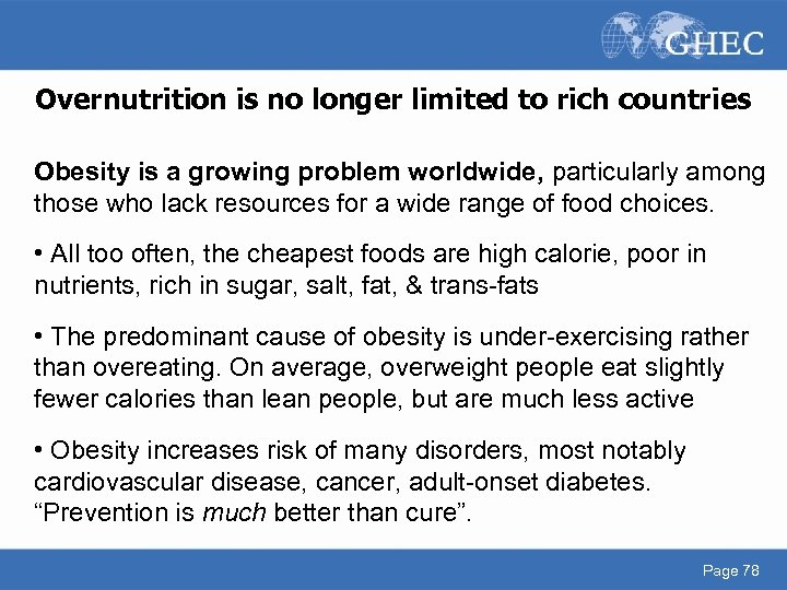 Overnutrition is no longer limited to rich countries Obesity is a growing problem worldwide,