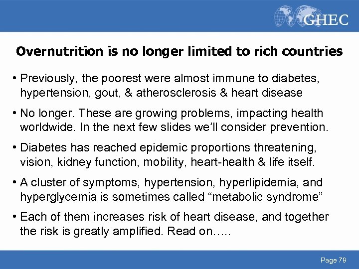 Overnutrition is no longer limited to rich countries • Previously, the poorest were almost