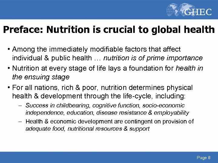 Preface: Nutrition is crucial to global health • Among the immediately modifiable factors that