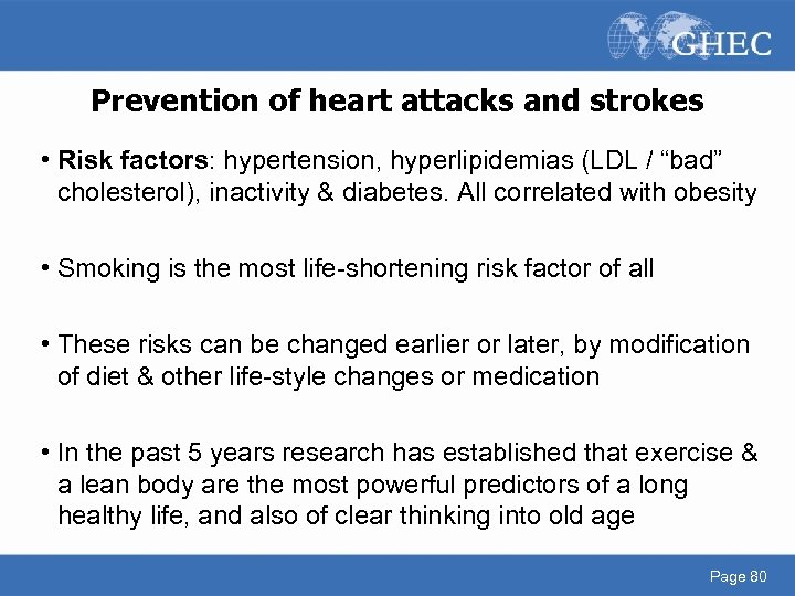 """Prevention of heart attacks and strokes • Risk factors: hypertension, hyperlipidemias (LDL / """"bad"""""""