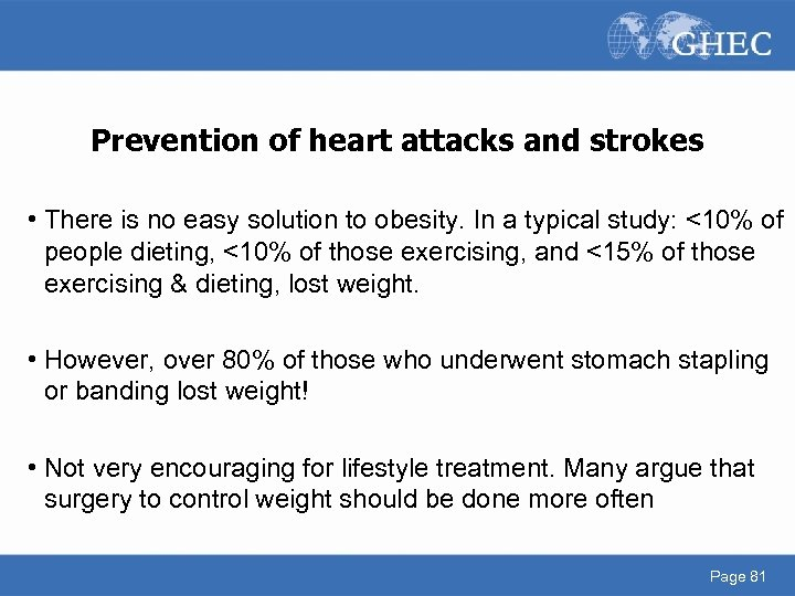 Prevention of heart attacks and strokes • There is no easy solution to obesity.