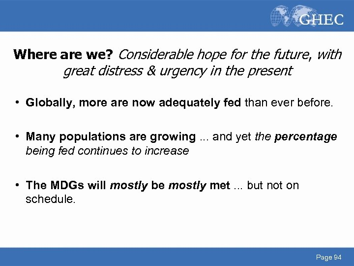 Where are we? Considerable hope for the future, with great distress & urgency in