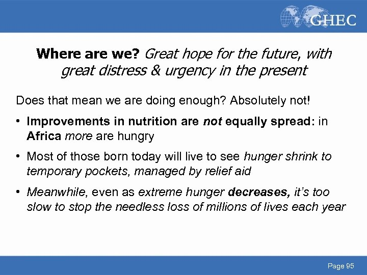 Where are we? Great hope for the future, with great distress & urgency in