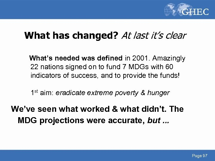 What has changed? At last it's clear What's needed was defined in 2001. Amazingly