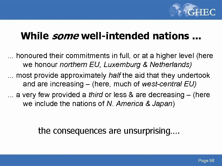 While some well-intended nations. . . honoured their commitments in full, or at a
