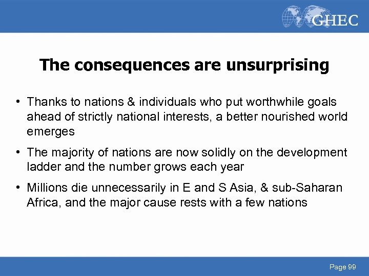 The consequences are unsurprising • Thanks to nations & individuals who put worthwhile goals