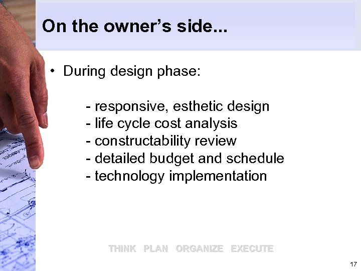 On the owner's side. . . • During design phase: - responsive, esthetic design