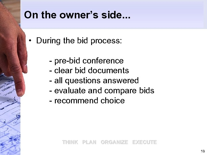 On the owner's side. . . • During the bid process: - pre-bid conference