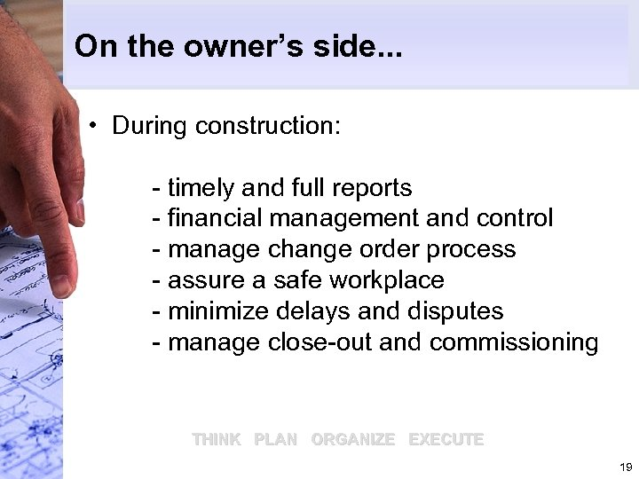 On the owner's side. . . • During construction: - timely and full reports
