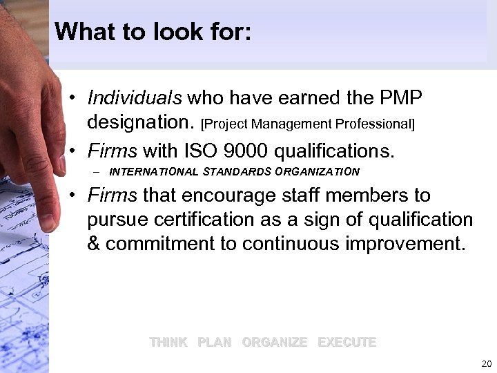 What to look for: • Individuals who have earned the PMP designation. [Project Management