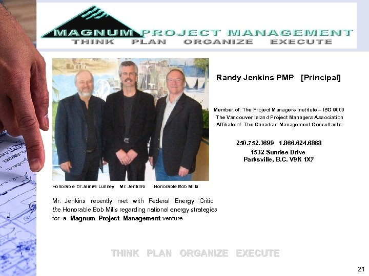 Randy Jenkins PMP [Principal] Member of: The Project Managers Institute – ISO 9000 The