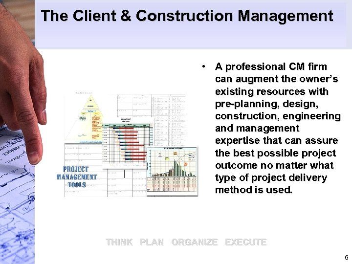 The Client & Construction Management • A professional CM firm can augment the owner's