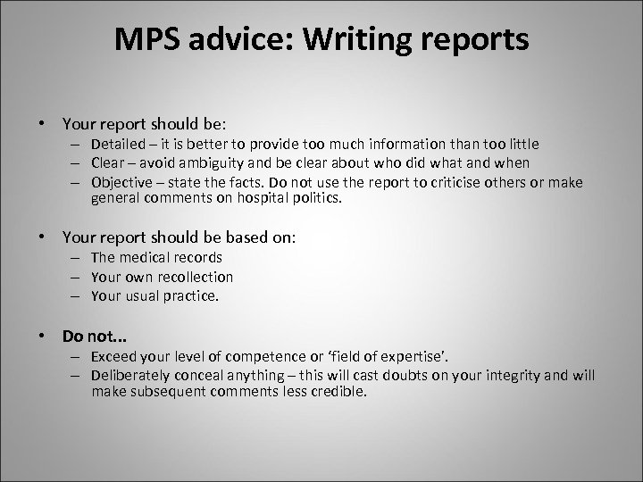 MPS advice: Writing reports • Your report should be: – Detailed – it is