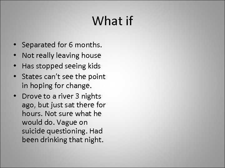 What if Separated for 6 months. Not really leaving house Has stopped seeing kids