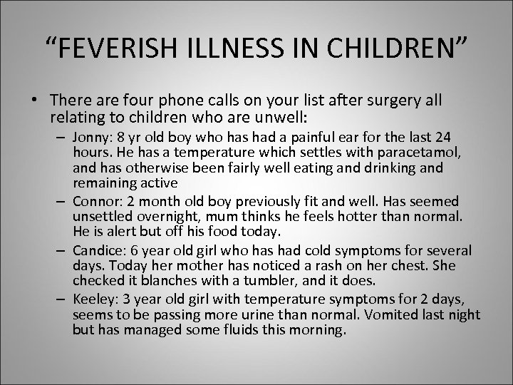 """""""FEVERISH ILLNESS IN CHILDREN"""" • There are four phone calls on your list after"""