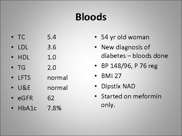 Bloods • • TC LDL HDL TG LFTS U&E e. GFR Hb. A 1