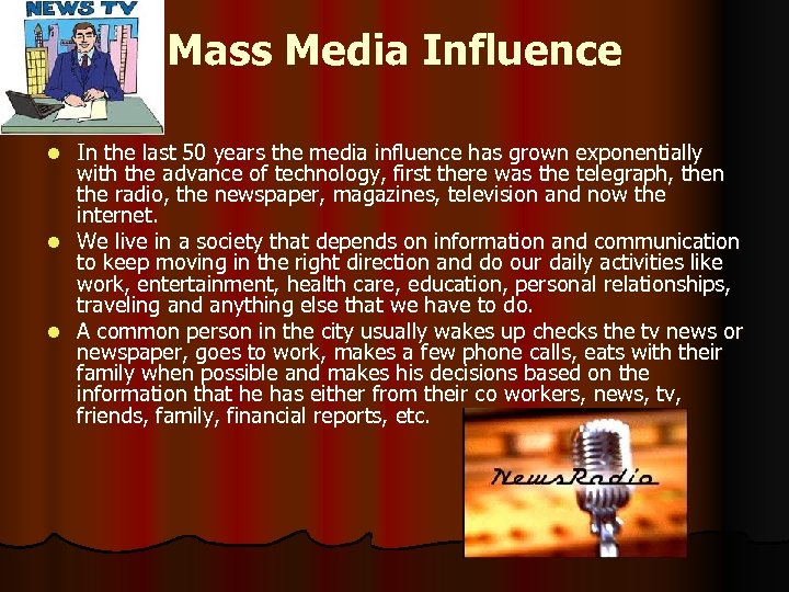 Mass Media Influence In the last 50 years the media influence has grown exponentially