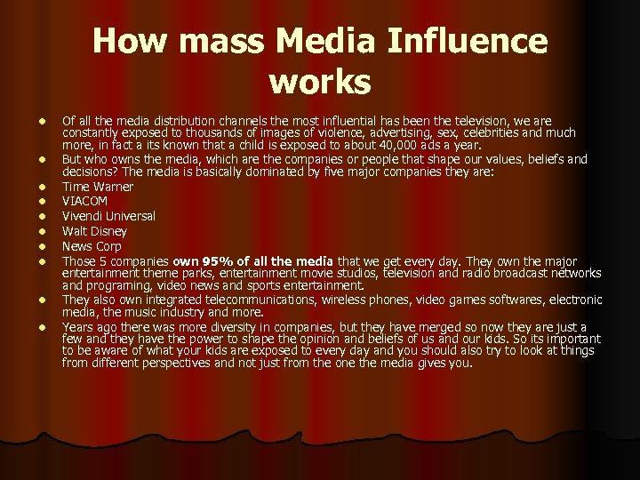 How mass Media Influence works l l l l l Of all the media