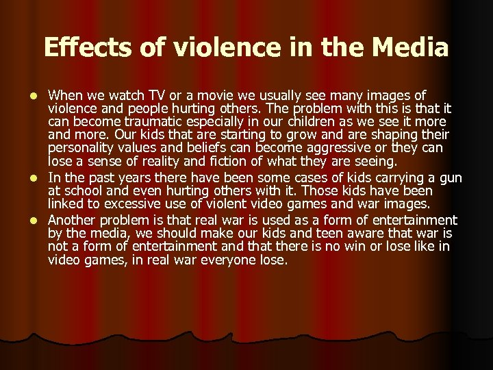Effects of violence in the Media When we watch TV or a movie we