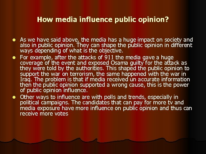 How media influence public opinion? As we have said above, the media has a