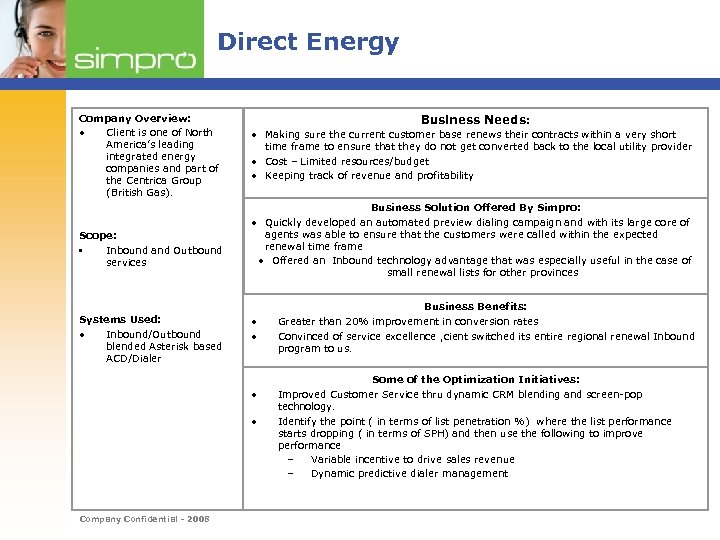 Direct Energy Company Overview: • Client is one of North America's leading integrated energy