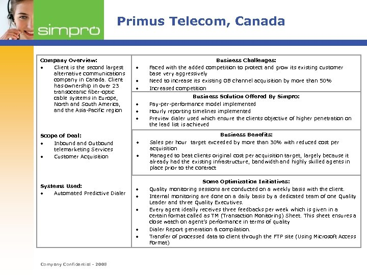 Primus Telecom, Canada Company Overview: • Client is the second largest alternative communications company