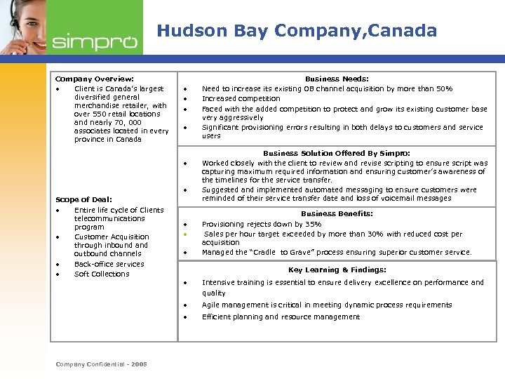 Hudson Bay Company, Canada Company Overview: • Client is Canada's largest diversified general merchandise
