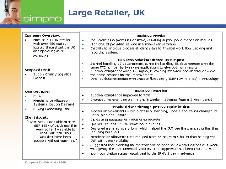 Large Retailer, UK Company Overview: • Fortune 500 UK retailer with over 450 stores