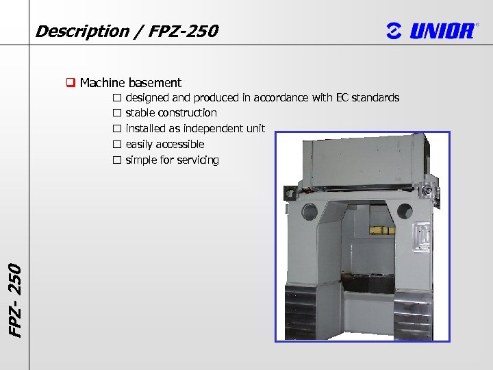 Description / FPZ-250 q Machine basement FPZ- 250 designed and produced in accordance with