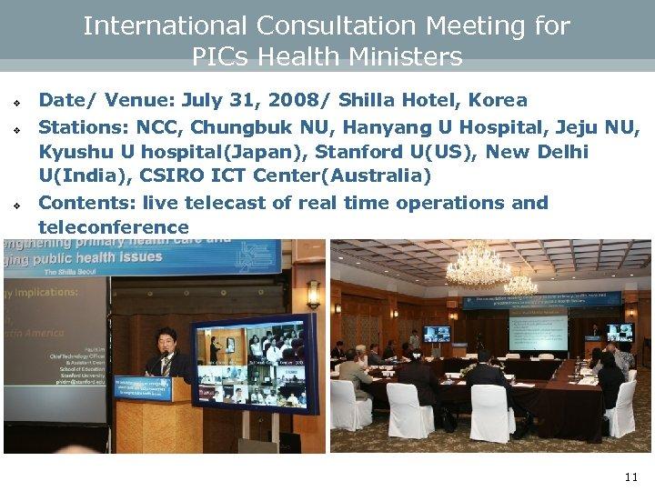 International Consultation Meeting for PICs Health Ministers v v v Date/ Venue: July 31,