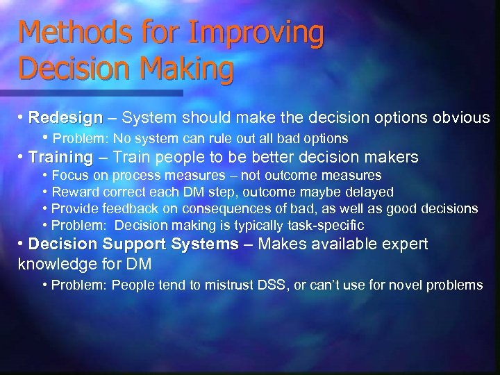 Methods for Improving Decision Making • Redesign – System should make the decision options