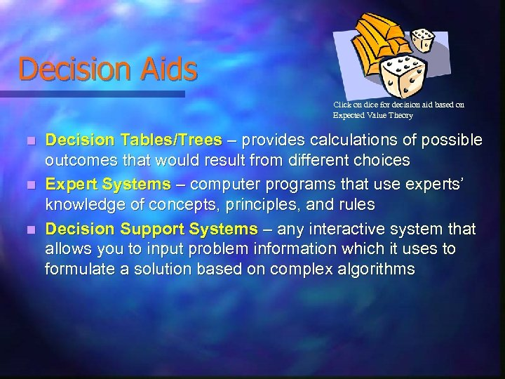 Decision Aids Click on dice for decision aid based on Expected Value Theory Decision