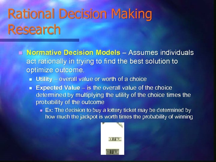 Rational Decision Making Research n Normative Decision Models – Assumes individuals act rationally in