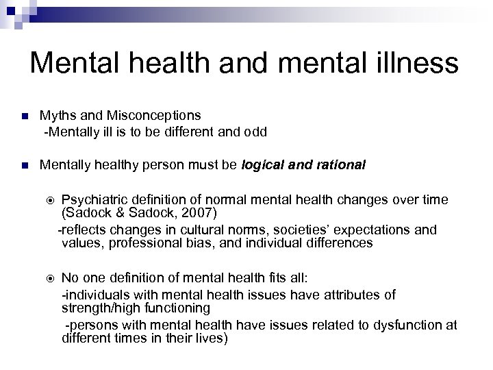 Mental health and mental illness n Myths and Misconceptions -Mentally ill is to be