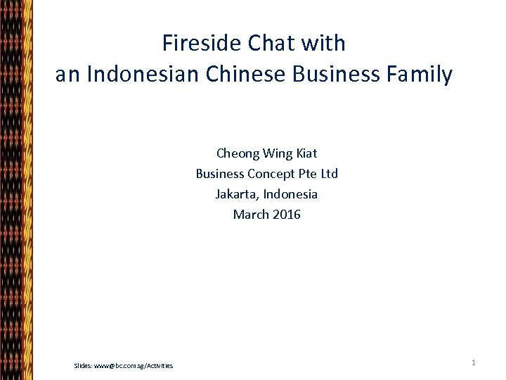 Fireside Chat with an Indonesian Chinese Business Family Cheong Wing Kiat Business Concept Pte