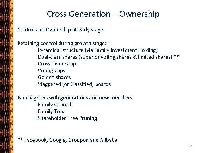 Cross Generation – Ownership Control and Ownership at early stage: Retaining control during growth