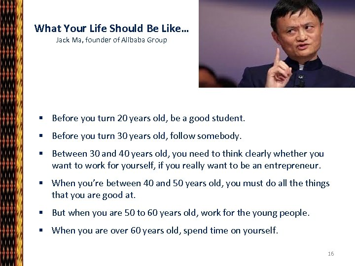 What Your Life Should Be Like… Jack Ma, founder of Alibaba Group § Before