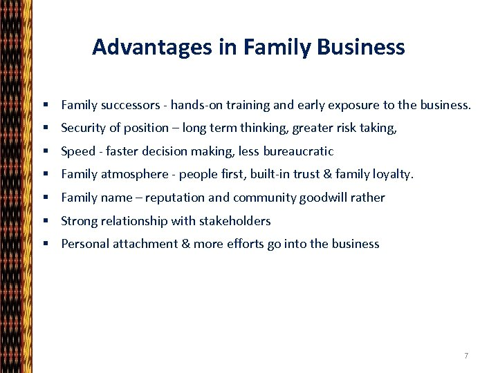 Advantages in Family Business § Family successors - hands-on training and early exposure to