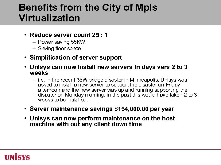 Benefits from the City of Mpls Virtualization • Reduce server count 25 : 1