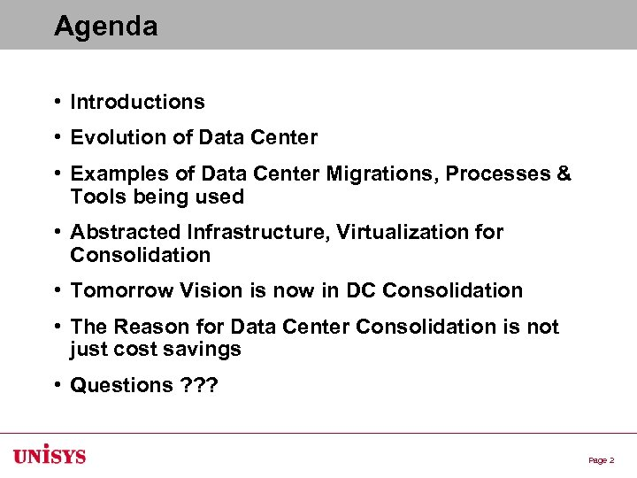 Agenda • Introductions • Evolution of Data Center • Examples of Data Center Migrations,