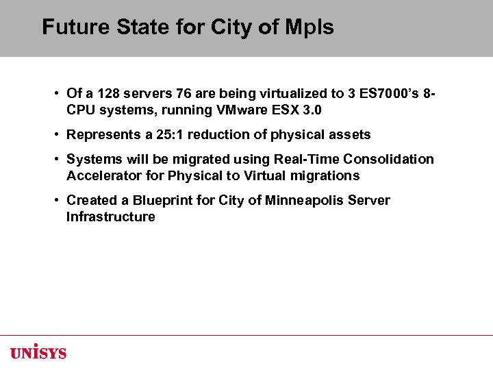 Future State for City of Mpls • Of a 128 servers 76 are being