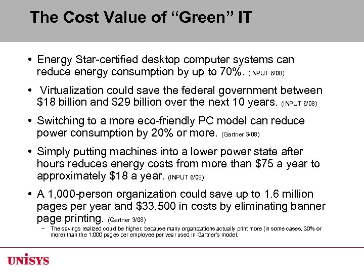 "The Cost Value of ""Green"" IT • Energy Star-certified desktop computer systems can reduce"