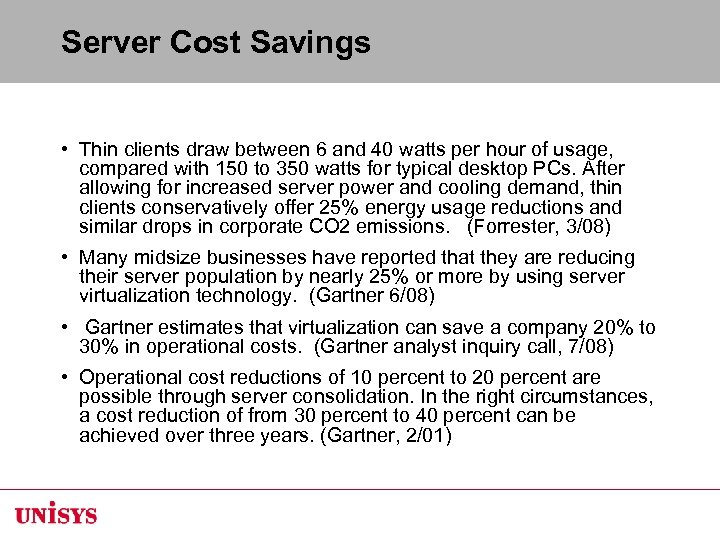 Server Cost Savings • Thin clients draw between 6 and 40 watts per hour