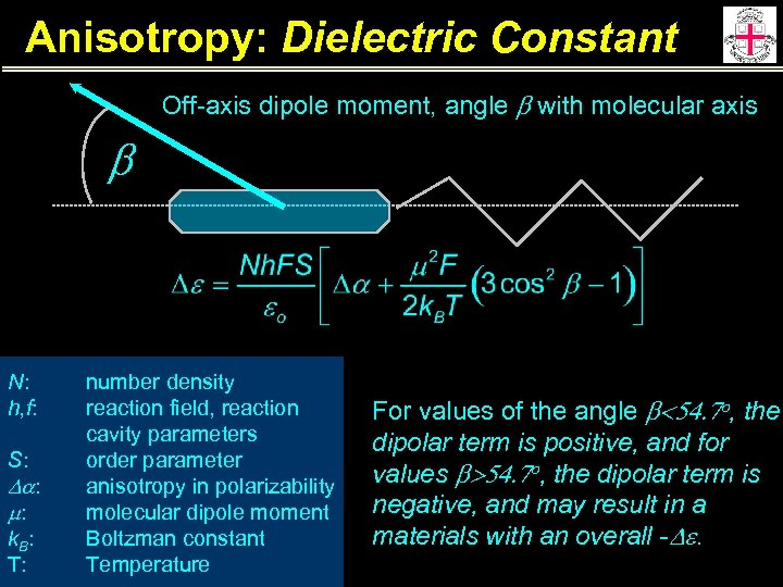 Anisotropy: Dielectric Constant Off-axis dipole moment, angle b with molecular axis b N: h,